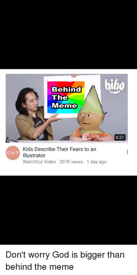 Behind The Meme - hiho behind the meme 621 kids describe their fears to an illustrator watchcut video 207k views 1