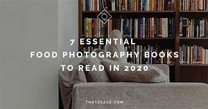 7 Essential Food Photography Books to Read in 2020 | Food Photography Academy
