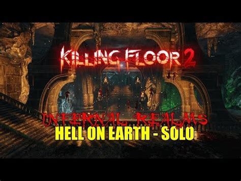 killing floor 2 hell on earth killing floor 2 hell on earth solo slicing and dicing part 1 youtube