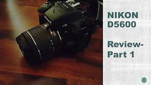 Nikon D5600 Review Part-1 Startup And User Guide
