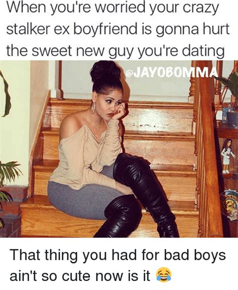 Stalker Ex Girlfriend Meme - memes about new relationships mutually