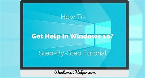 How To Get Help In Windows 10  Five Ways To Get Windows