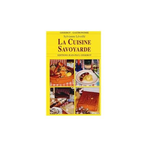 cuisine savoyarde recettes gastronomie gisserot