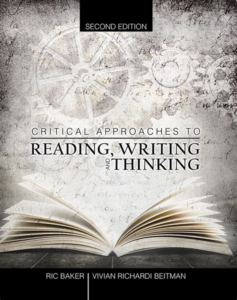 Critical Approaches To Reading, Writing And Thinking  Higher Education