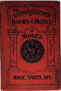 Antique Book The Sixth  U0026 Seventh Books Of Moses Or Moses