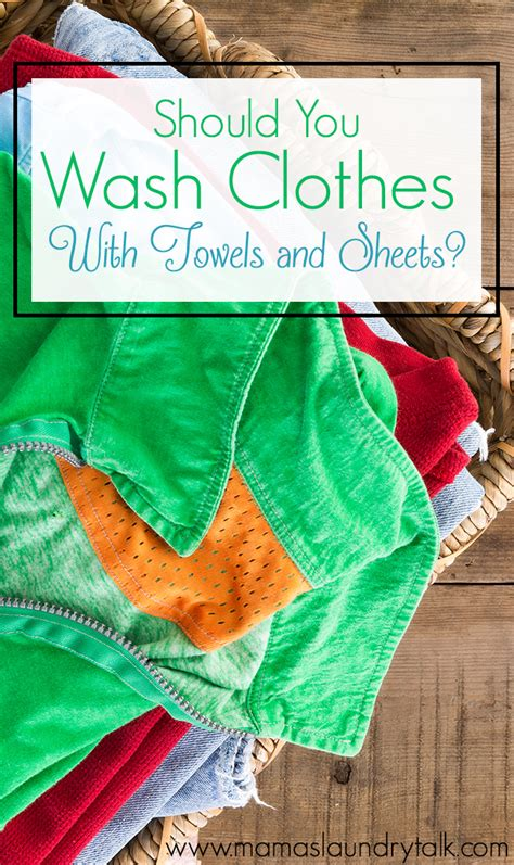 Should You Wash Clothes With Towels And Sheets? Mama's