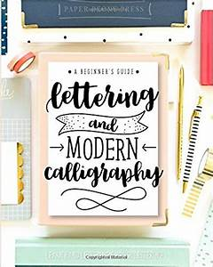 read pdf lettering and modern calligraphy a beginner39s With best hand lettering books for beginners