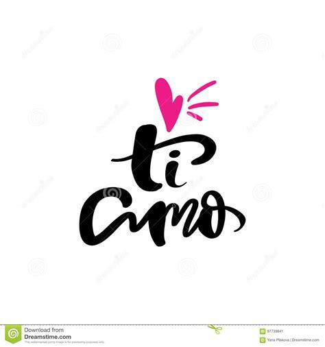 ti amo  love   italian hand lettering romantic