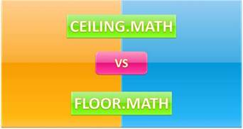 how to use the ceiling math and the floor math function in