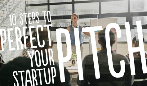 10 Steps To Perfect Your Startup Pitch  Stanford Graduate School Of Business