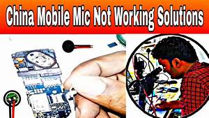 China Mobile Mic Not Working Solutions Or How To Find Mic