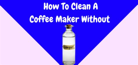 Deep cleaning the coffee maker with vinegar periodically is one way to do this, but it may not be the best option available. ROBUSTA COFFEE: THE ULTIMATE GUIDE - Coffee Supremacy