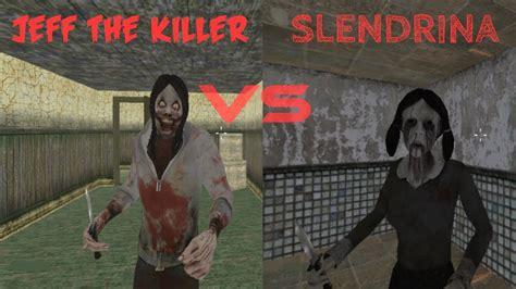 jeff  killer  slendrina crazy games