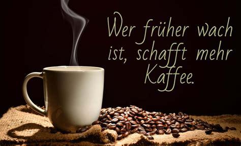 kaffee sprueche interessante fakten uebers getraenk machen