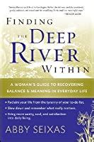 finding  deep river   womans guide  recovering balance  meaning  everyday