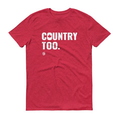 Canada Is Country Too T-Shirt - Whiskey Riff Shop