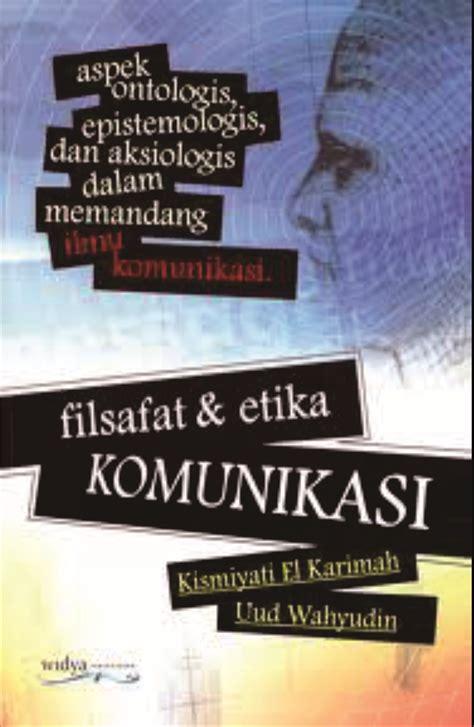 Filsafat dan Etika Komunikasi - Universitas Padjadjaran