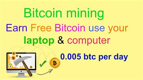 bitcoins mined per day earn free bitcoin use your laptop computer 0 005 btc