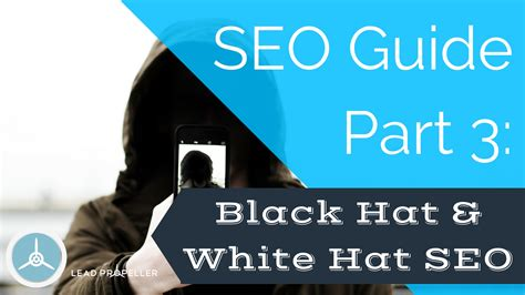 Seo Guide by Seo Guide Part 3 Black Hat White Hat Seo