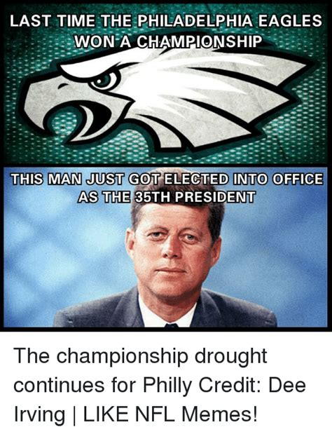 Philadelphia Eagles Memes - last time the philadelphia eagles won a championship this man just got elected into office as