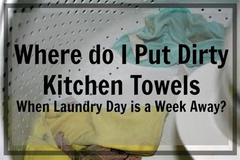 What to Do With Dirty Kitchen Towels When Laundry Day is a