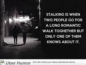 Stalking Quotes Funny | www.pixshark.com - Images ...