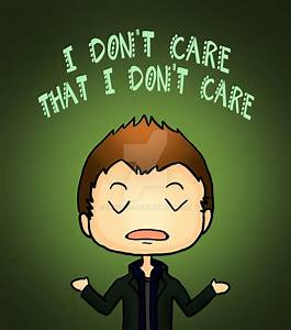 Nah... I don't care anymore... by InkyDoc on DeviantArt