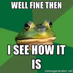Fine Meme - fine then meme