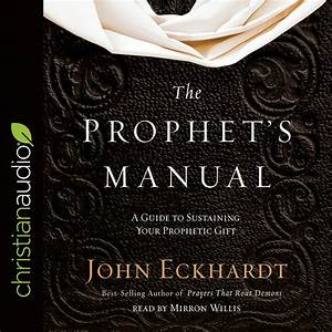 The Prophet U0026 39 S Manual  A Guide To Sustaining Your Prophetic