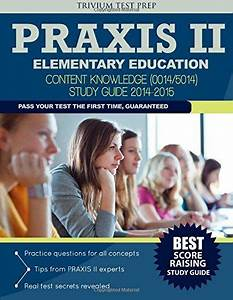 Praxis Ii Elementary Education  5014  Study Guide 2014