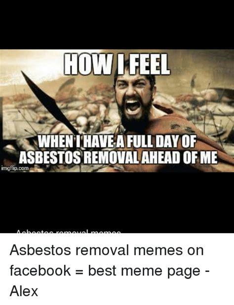 memes  asbestos removal asbestos removal memes