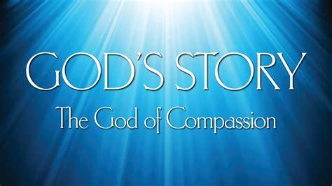 gods story   god  compassion youtube