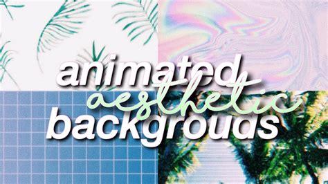 animated aesthetic backgrounds youtube