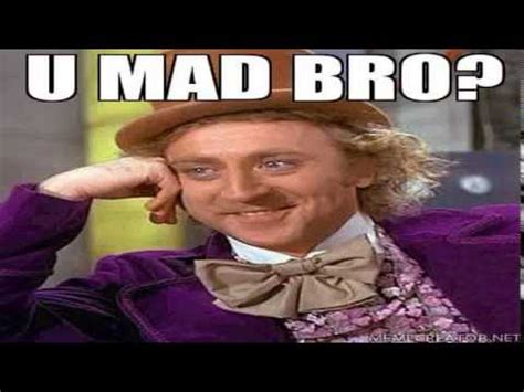 Mad Bro Meme - u mad bro meme funniest u mad bro meme compilation 2015 youtube