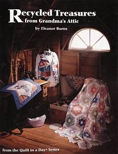 Recycled Treasures from Grandma's Attic (From the Quilt in ...