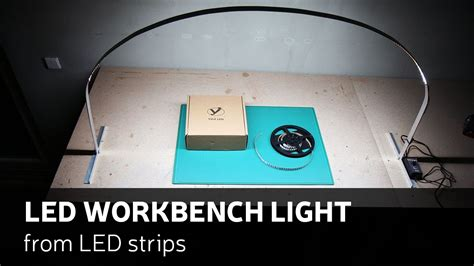 diy led workbench light  led strips youtube