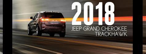 Chrysler 700 Horsepower by 2018 Jeep Grand Trackhawk Offers 700 Horsepower