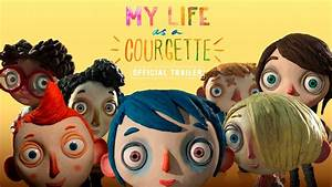 MY LIFE AS A COURGETTE | Official UK English-Language ...  My