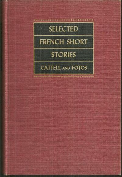 Selected French Short Stories Of The Nineteenth And Twentieth Centuries By Cattell, James 1947
