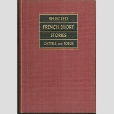 Selected French Short Stories Of The Nineteenth And Twentieth Centuries By James Cattell