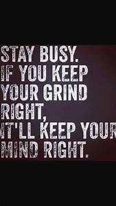 Keep your grind... Early Grind Quotes