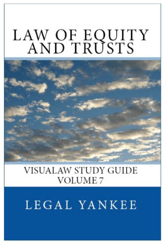 Law Of Equity And Trusts Outlines, Diagrams, And Study