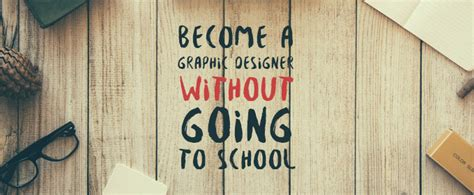 how to become a graphic designer how to become a graphic designer without going to school