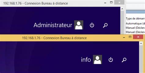 activer le bureau à distance windows 7 bureau à distance activer le rdp sous windows 8