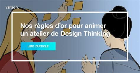 nos regles dor pour animer  atelier de design thinking