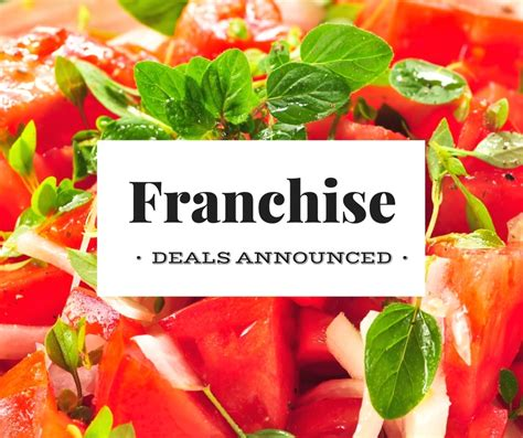 franchise cuisine restaurant franchise deals announced
