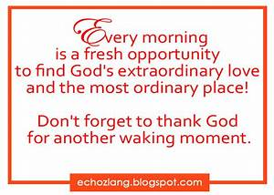 Every morning is a fresh opportunity to find God's ...