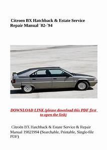 Citroen Bx Hatchback  U0026 Estate Service Repair Manual  U00b482  U00b494 By Zrbhtdryjun6