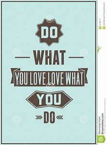 Do What You Love : work quote poster do what you love love what you do stock vector illustration of house font ~ Buech-reservation.com Haus und Dekorationen