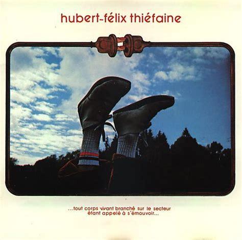 hubert f 233 lix thi 233 faine la discographie rock fever